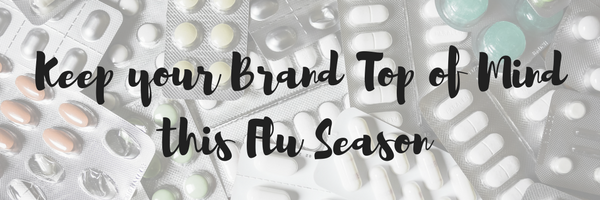 Keep your brand Top of Mind this flu Season